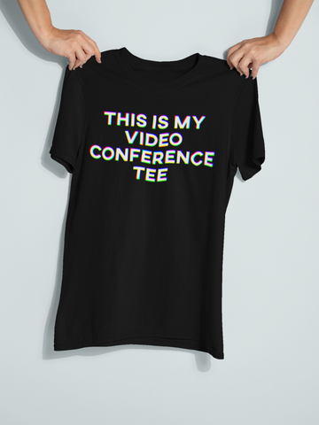 Video Conference Tee
