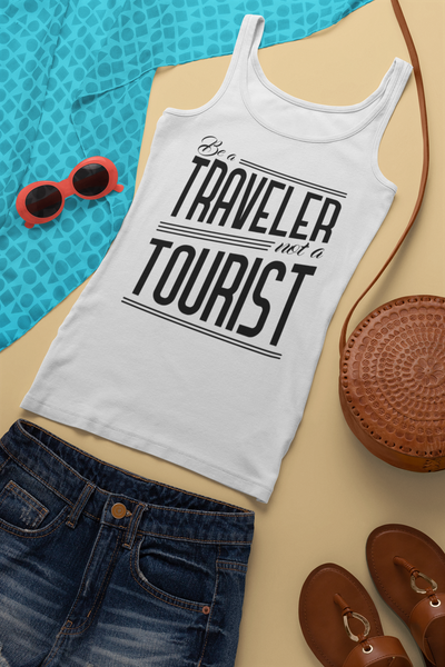 Be a Traveler, Not a Tourist - Tank Top