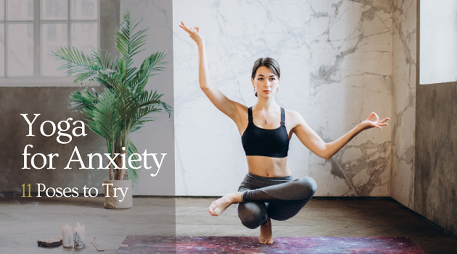 Yoga for Anxiety 11 Poses to Try