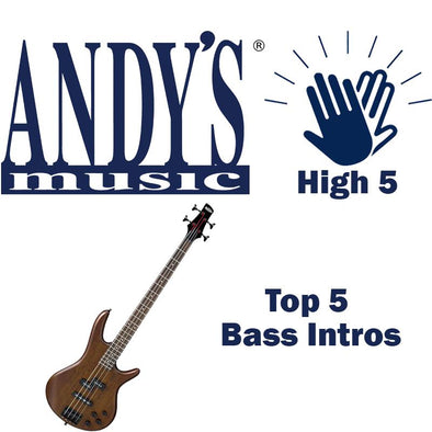 Andy's Music High Five: Top 5 Bass Intros