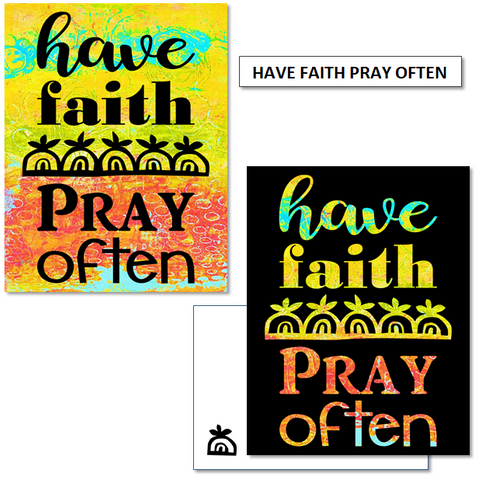 HAVE FAITH PRAY OFTEN - mix & match