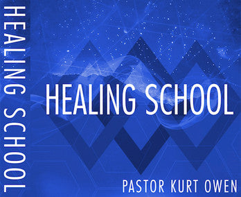 HEALING SCHOOL – BY PASTOR KURT OWEN