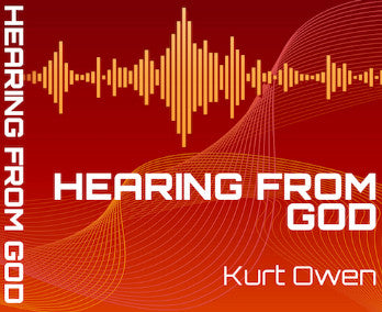 HEARING FROM GOD – BY PASTOR KURT OWEN