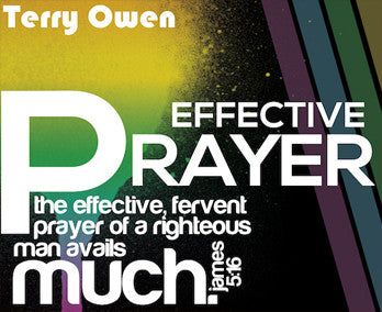 EFFECTIVE PRAYER – BY PASTOR TERRY OWEN
