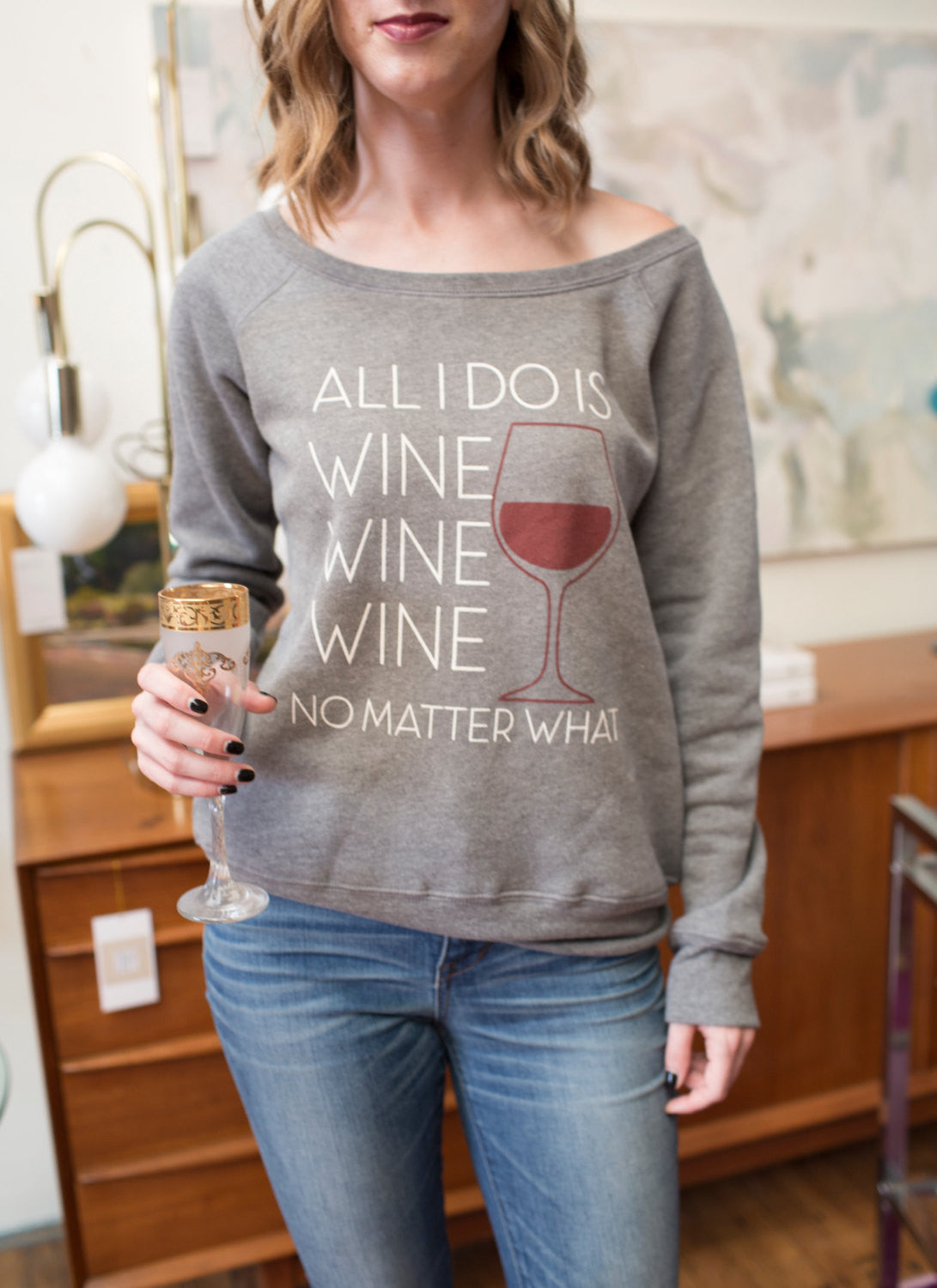 """All I do is wine wine wine no matter what"" Sweater"