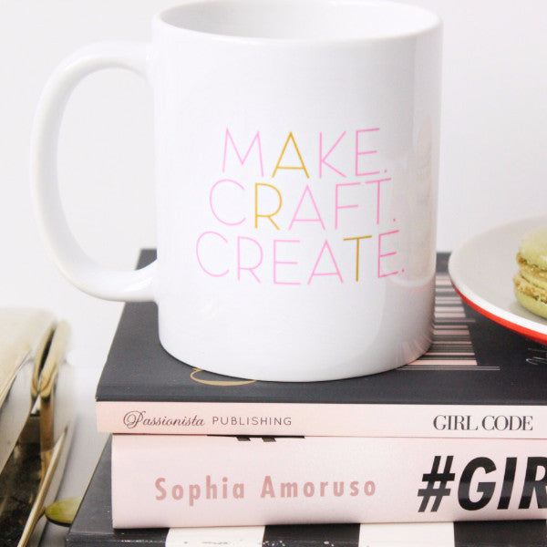 Make. Craft. Create. Art. Coffee Mug