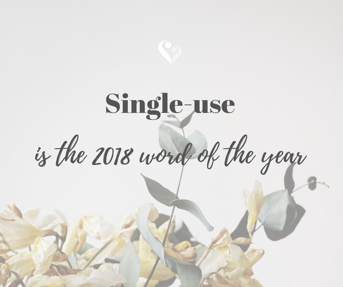 Single-Use is the 2018 Word of the Year.