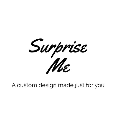 Surprise Me- Custom Freestyle Design