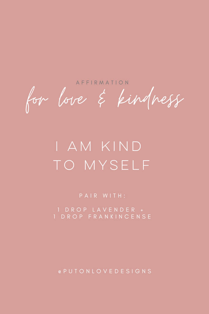 Essential oil blend and affirmation for love and kindness