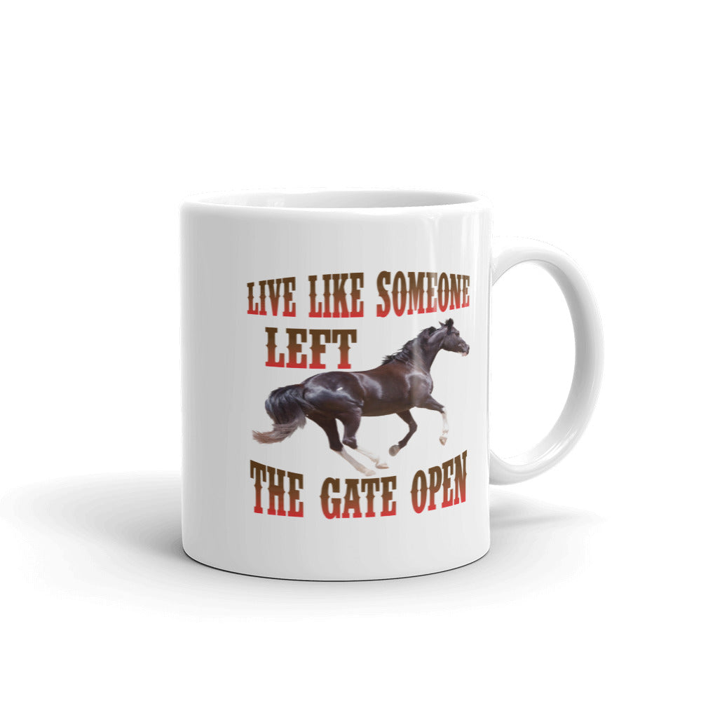 Live Like Someone Left the Gate Open Mug made in the USA - Wild Pet Styles