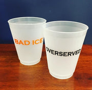 Shatterproof Party Cups Bad Ice Overserved
