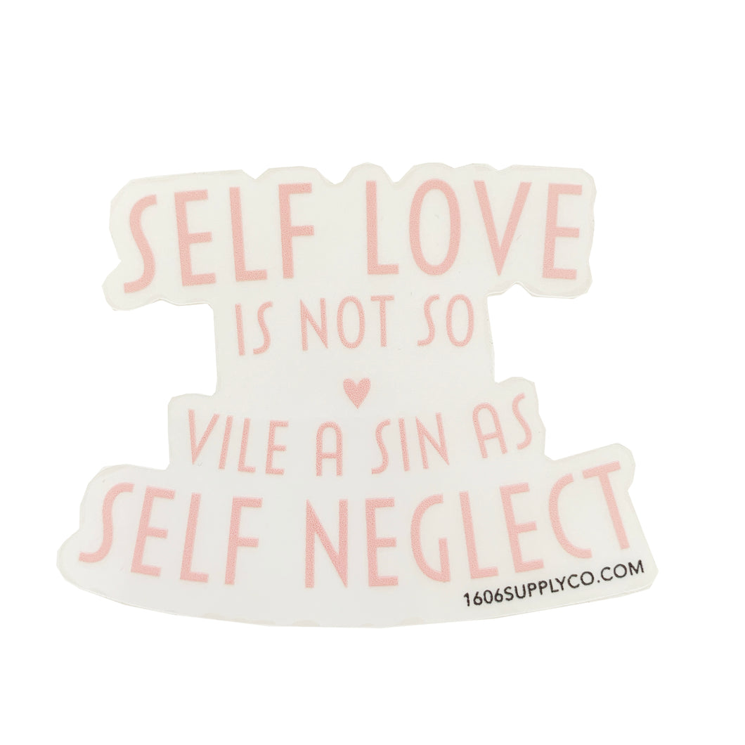 Self Love is not so Vile a Sin as Self Neglect - Vinyl Sticker