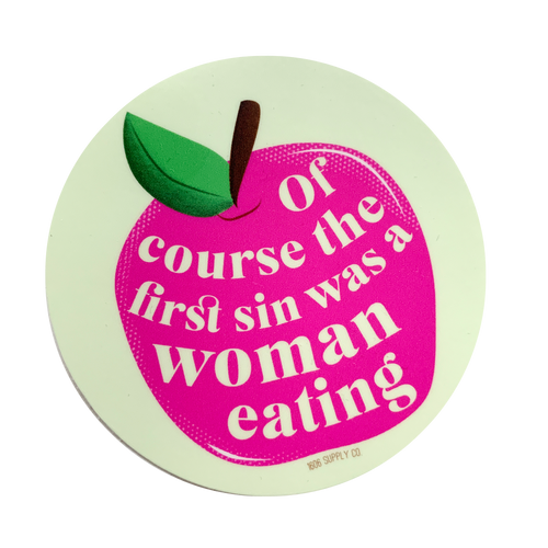 Of Course the First Sin Was a Woman Eating Sticker
