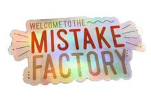 Welcome to the Mistake Factory Hologram Sticker