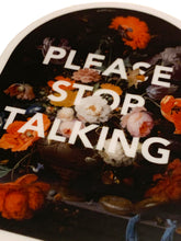 Please Stop Talking Sticker