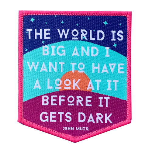 The World is Big - John Muir - Patch