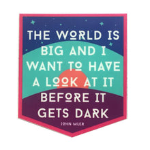 The World is Big - John Muir - Vinyl Sticker