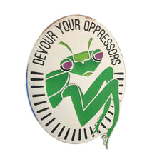 Devour Your Oppressors - Praying Mantis Enamel Pin - Silver