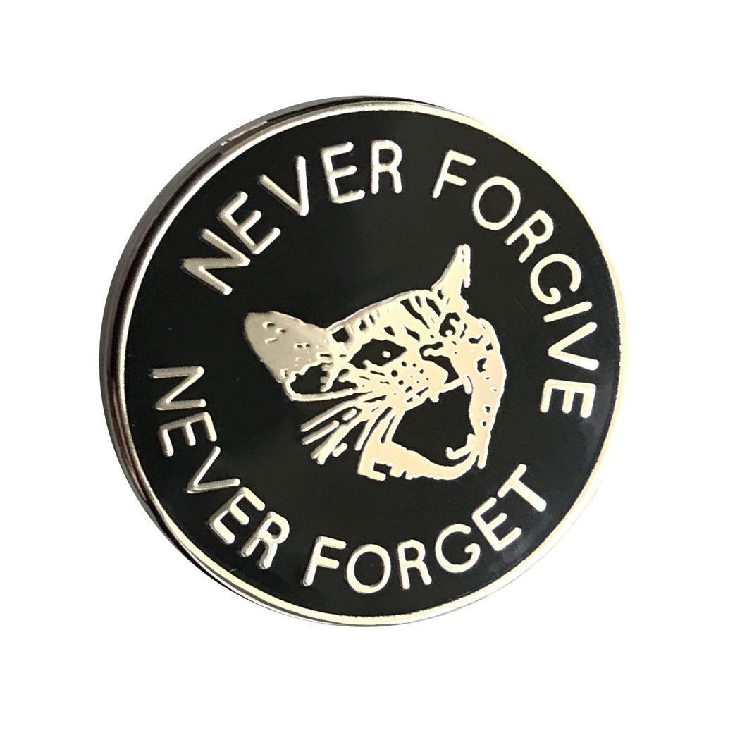 Never forgive. Never forget. - Enamel Pin