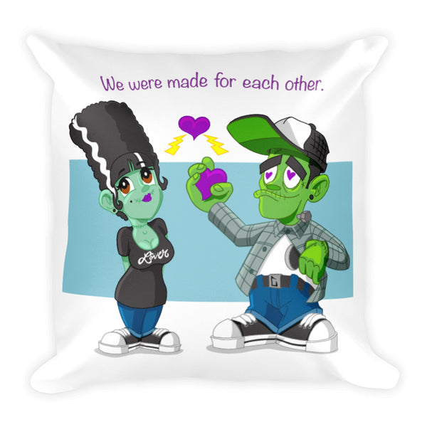 """We were made for each other"" Square Pillow"