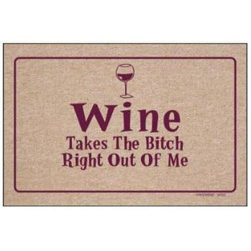 """Wine Takes The вιт¢н Right Out of Me"" Welcome Mat"