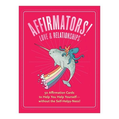 Affirmators!® Love and Relationships: 50 Affirmation Cards to Help You Help Yourself — without the Self-Helpy Ness! - ANTHILL shopNplay
