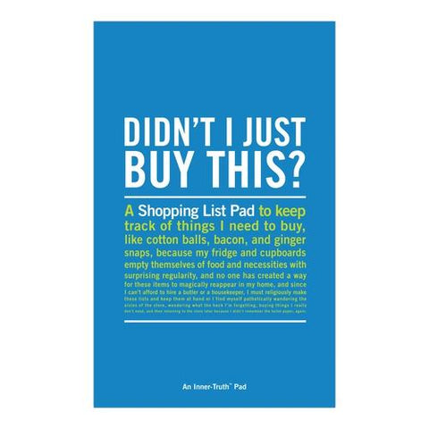 """Didn't I Just Buy This"" Shopping List Inner-Truth® Pad"