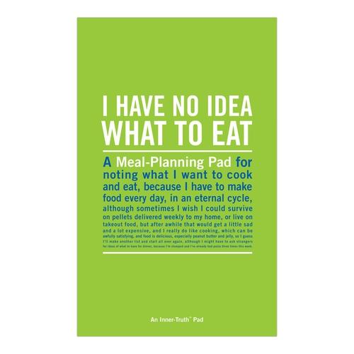 """I Have No Idea What to Eat"" Meal Planning Inner-Truth® Pad - ANTHILL shopNplay"