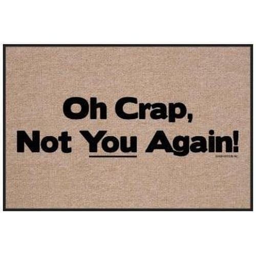 """Oh Crap, Not You Again!"" Welcome Mat"