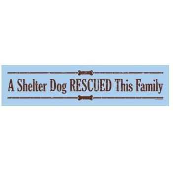 """Shelter Dog Rescued This Family"" Sign"