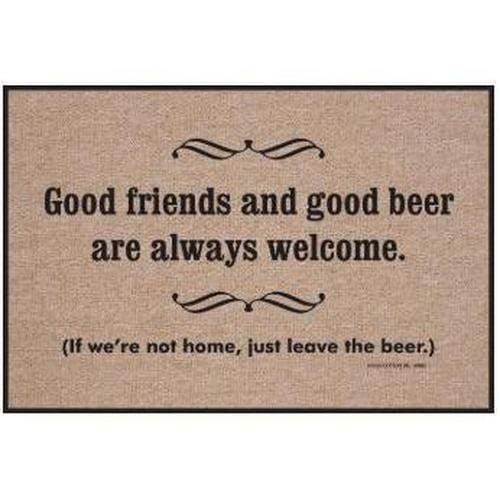 """Good Friends and Good Beer Are Always Welcome"" Welcome Mat"