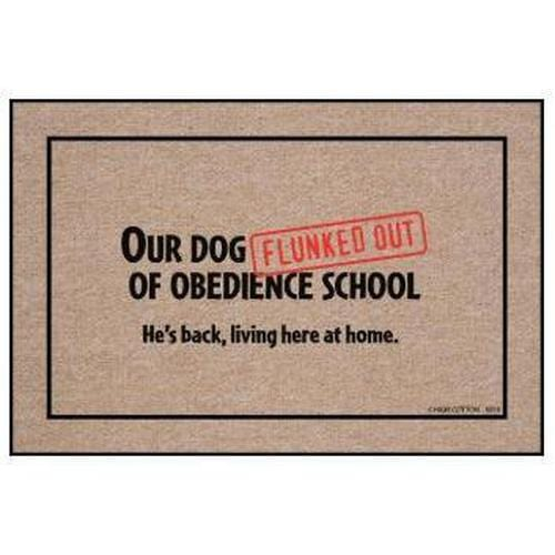 """Our Dog Flunked Out Of Obedience School."" Welcome Mat"
