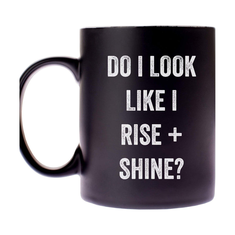 """Do I Look Like I Rise + Shine"" Mug - ANTHILL shopNplay"