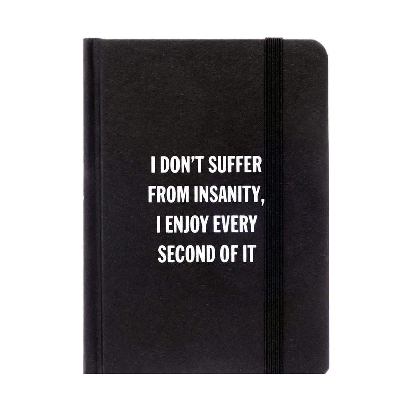 I Don't Suffer From Insanity Notebook - ANTHILL shopNplay