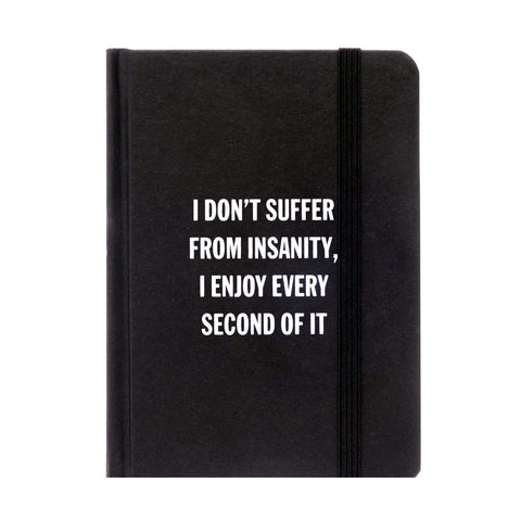 I Don't Suffer From Insanity Notebook