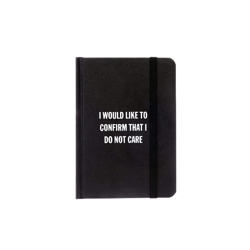 """I Would Like To Confirm That I Don't Care"" Notebook"