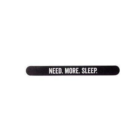 Need. More. Sleep. Nail File - ANTHILL shopNplay
