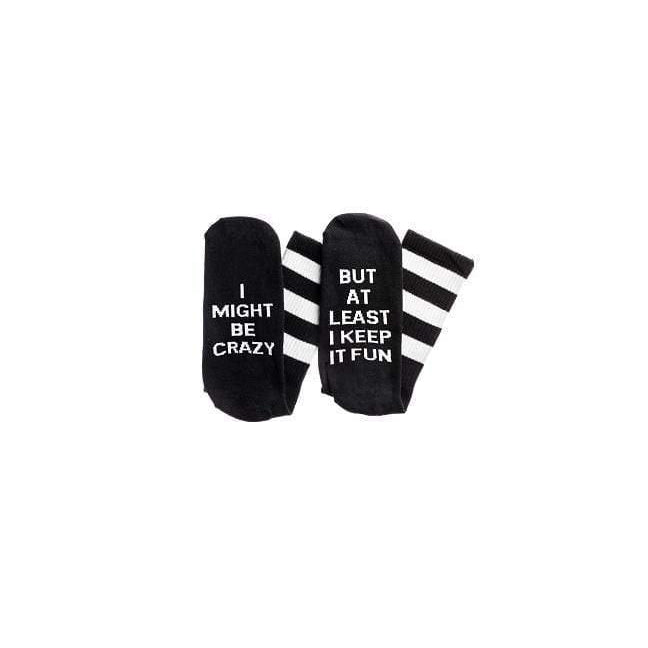 """I Might Be Crazy. But At Least"" Socks - Black"
