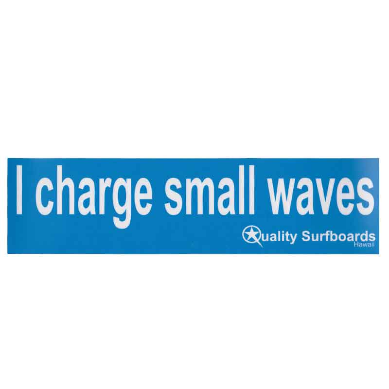 I Charge Small Waves bumper sticker