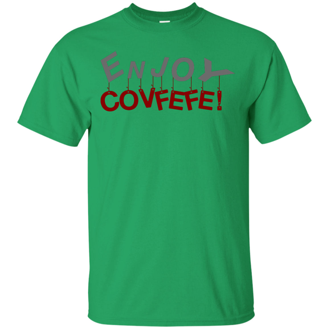 Enjoy Covfefe - T Shirt - OMG We Love It