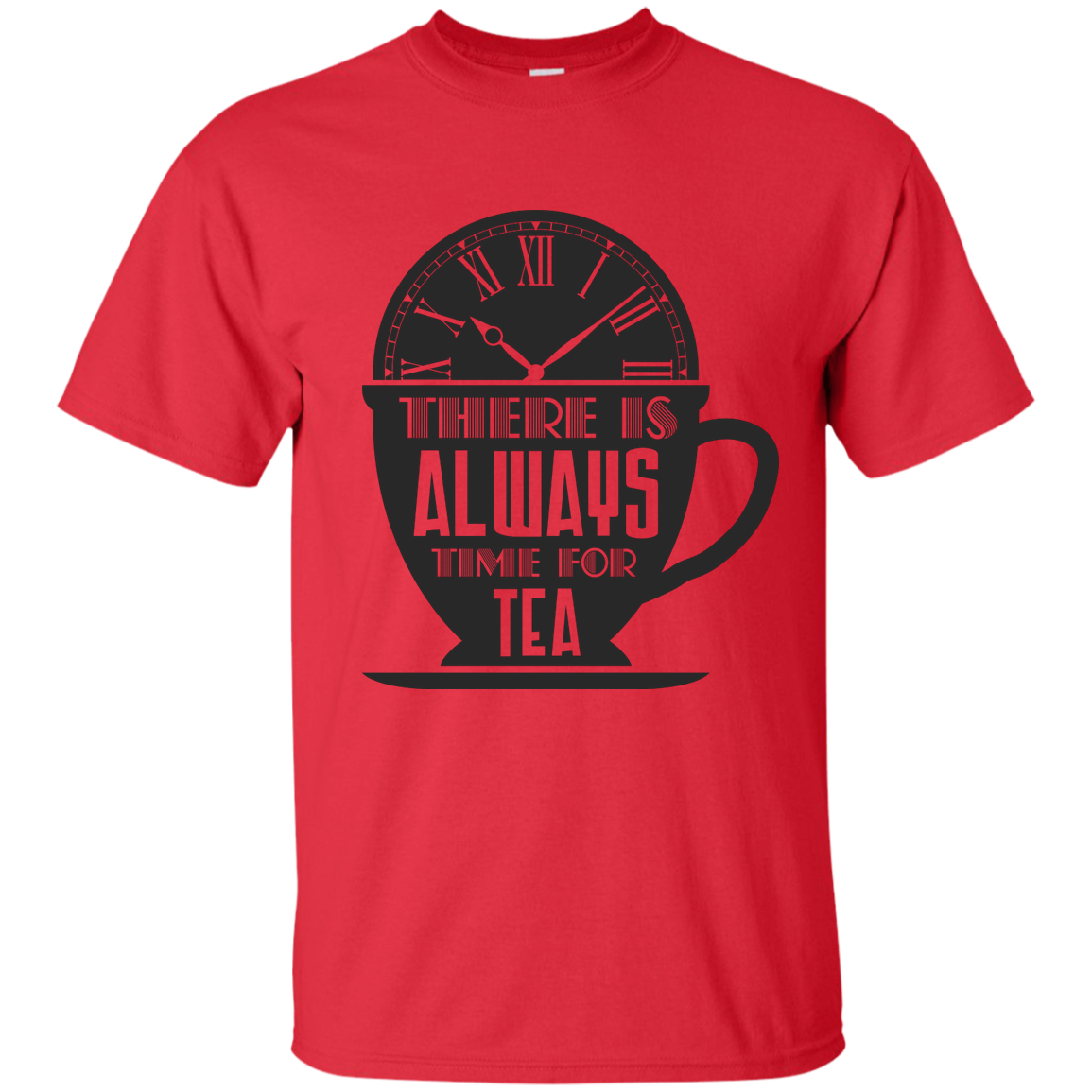 There Is Always Time For Tea - T Shirt - OMG I Love Tea