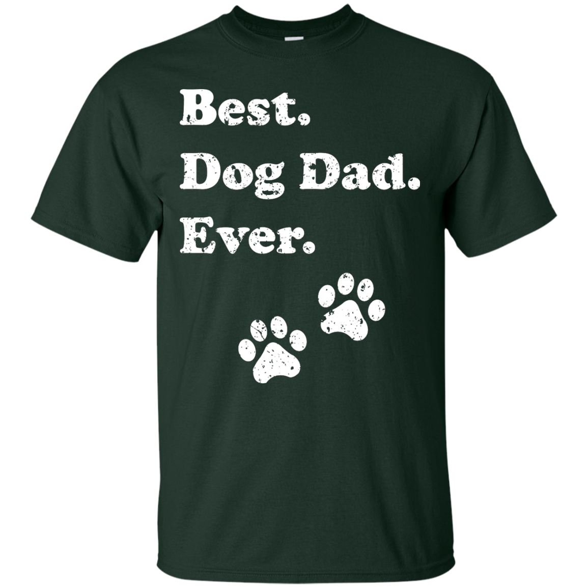 Best Dog Dad Ever - T Shirt - OMG I Love Dogs