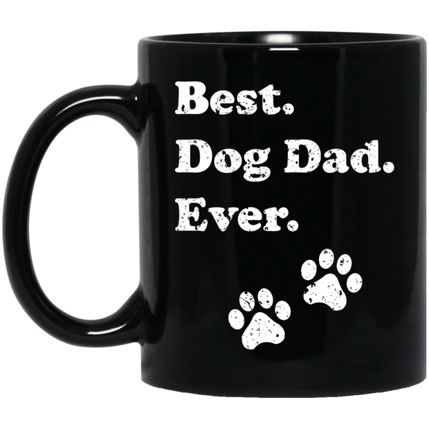 Best Dog Dad Ever - 11 oz Black Mug - OMG I Love Dogs