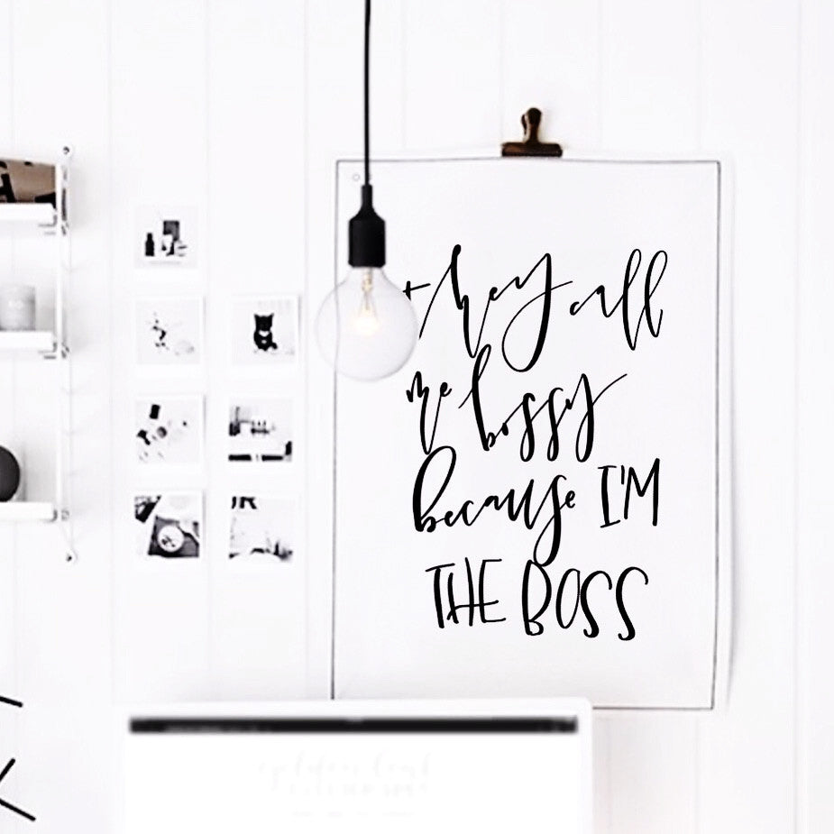"""I'm the Boss"" - wall art quote"