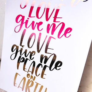 """Give me Love"" - foiled wall art quote"