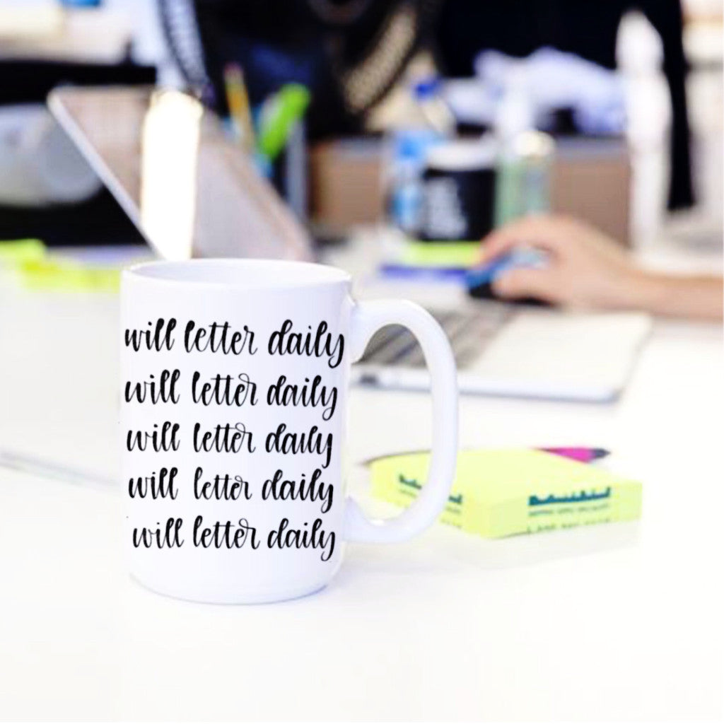 """I Will Letter Daily"" - 11oz mug"