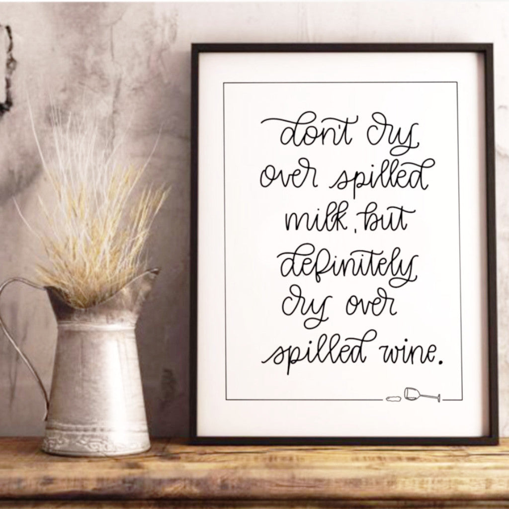 """Don't Cry over Spilled Milk"" - wall art quote"