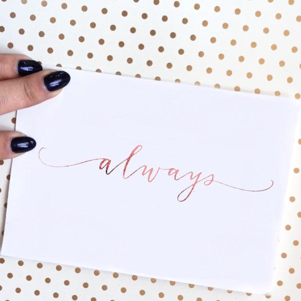 """Always"" - foiled greeting card"