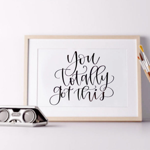 """You Totally Got This"" - foiled wall art quote"