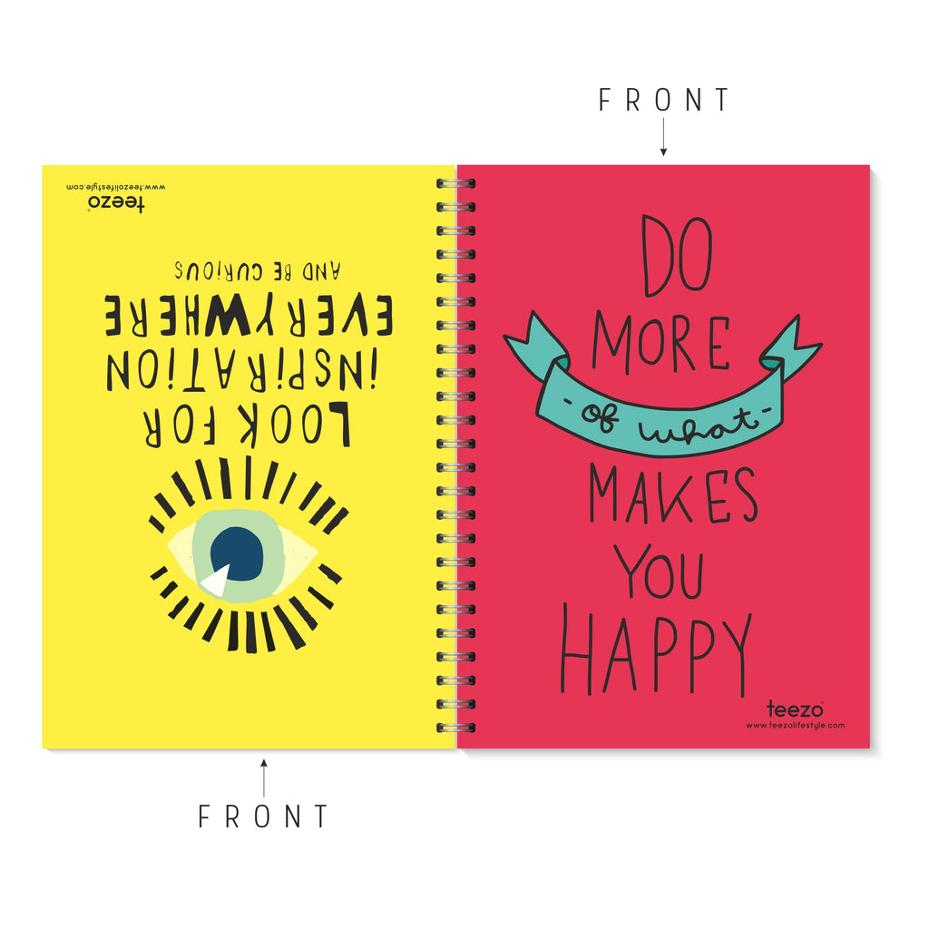 Look For Inspiration Everywhere | Do More Of What Makes You Happy Two-Way Notebook - Teezo Lifestyle